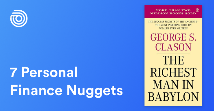 """7 Money Nuggets From """"The Richest Man In Babylon"""""""
